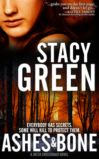 Ashes and Bone by Author Stacy Green - A Delta Detective Novel