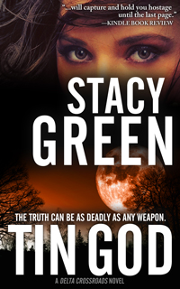 Tin God by Author Stacy Green - A Delta Detective Novel