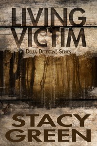 Living Victim, part of the new Delta Detective spinoff of the popular Delta Crossroads Series by author Stacy Green
