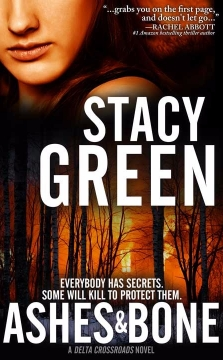 Ashes and Bone by Author Stacy Green - A Delta Crossroads Novel