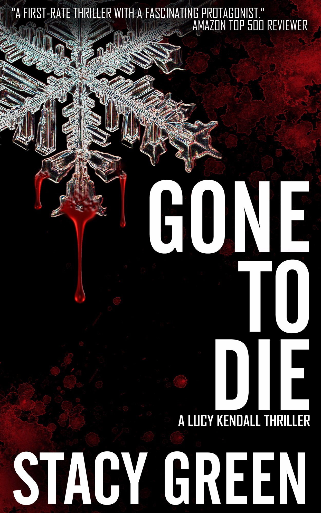 Gone to Die by Author Stacy Green - A Lucy Kendall Thriller