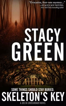 Skeleton's Key by Author Stacy Green - A Delta Crossroads Novel