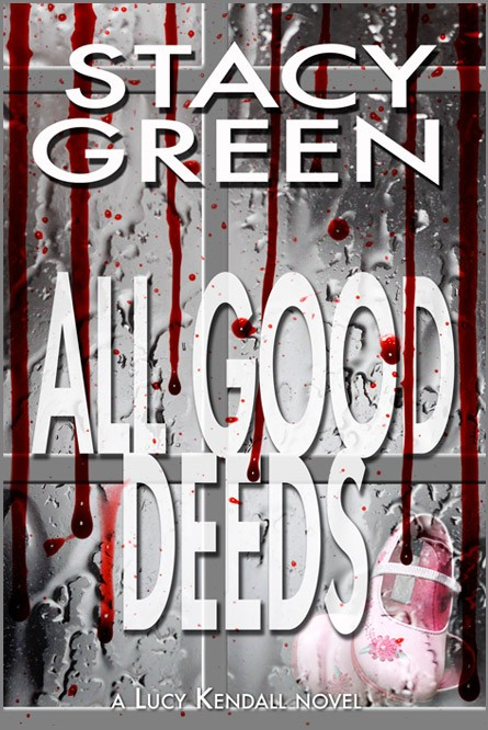 All Good Deeds by author Stacy Green