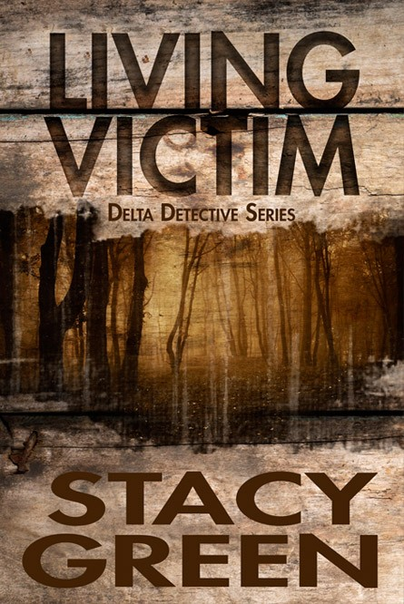Living Victim, a Delta Detective Novel by author Stacy Green