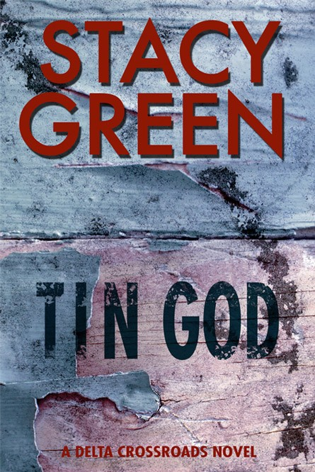 Tin God by author Stacy Green