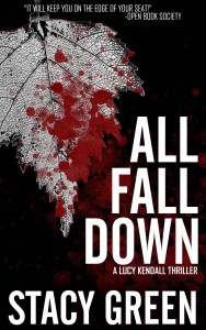 All Fall Down, book 5 in the Lucy Kendall Dark Thrillers Series by Stacy Green