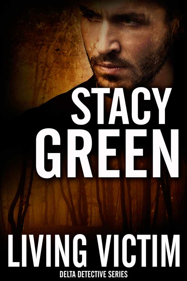 Living Victim - A Delta Detective Novel by Stacy Green