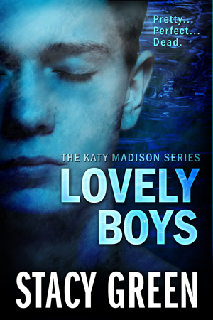 Lovely Boys, a Katy Madison Thriller by Author Stacy Green