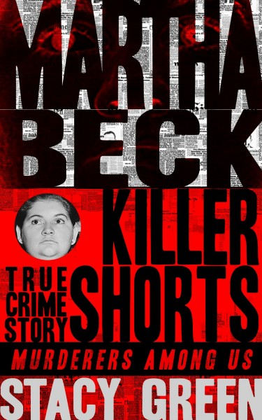 Martha Beck – Murderers Among Us