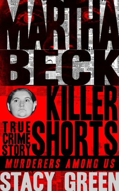 Martha Beck - Killer Shorts by Stacy Green