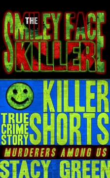 The Smiley Face Killer - Killer Shorts by Stacy Green