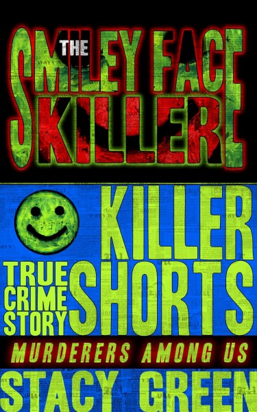 The Smiley Face Killer – Murderers Among Us