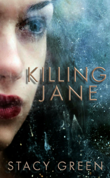Killing Jane – Book 1 in the Erin Prince Thriller Series by Stacy Green